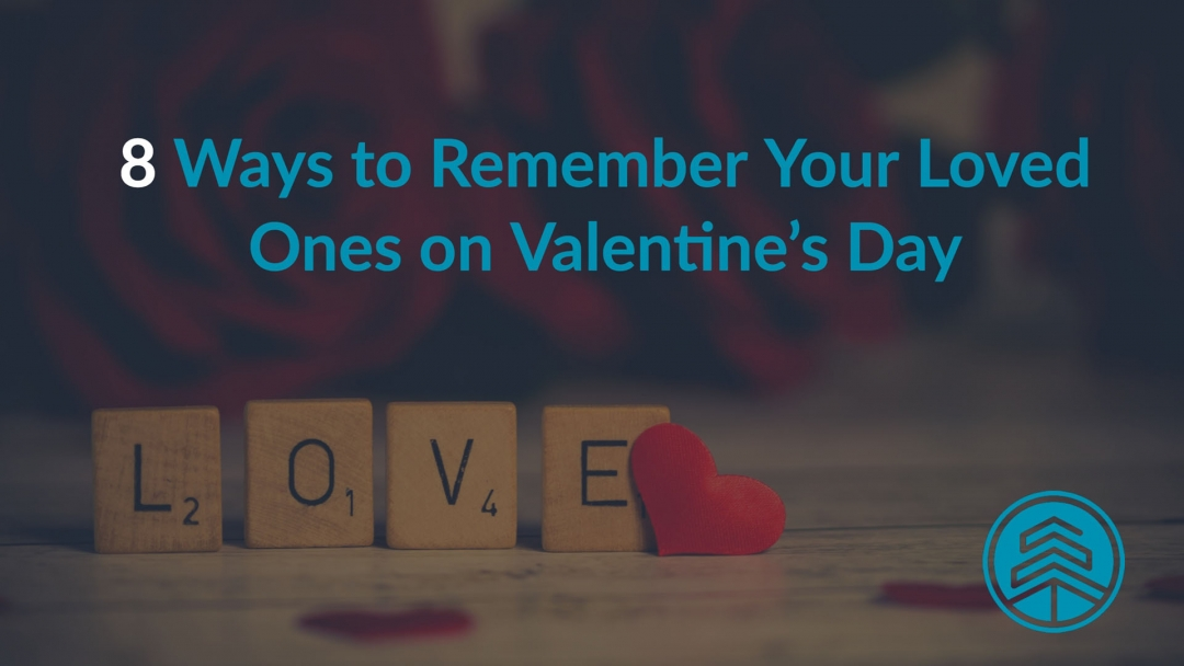 8 Simple Ways to Remember Your Loved One on Valentine's Day