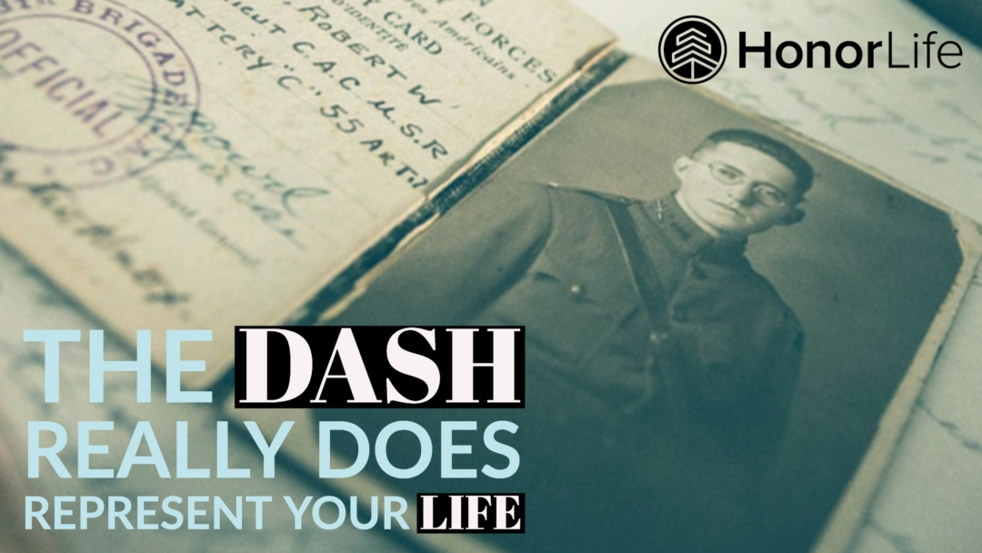 The Dash Really Does Represent Your Life